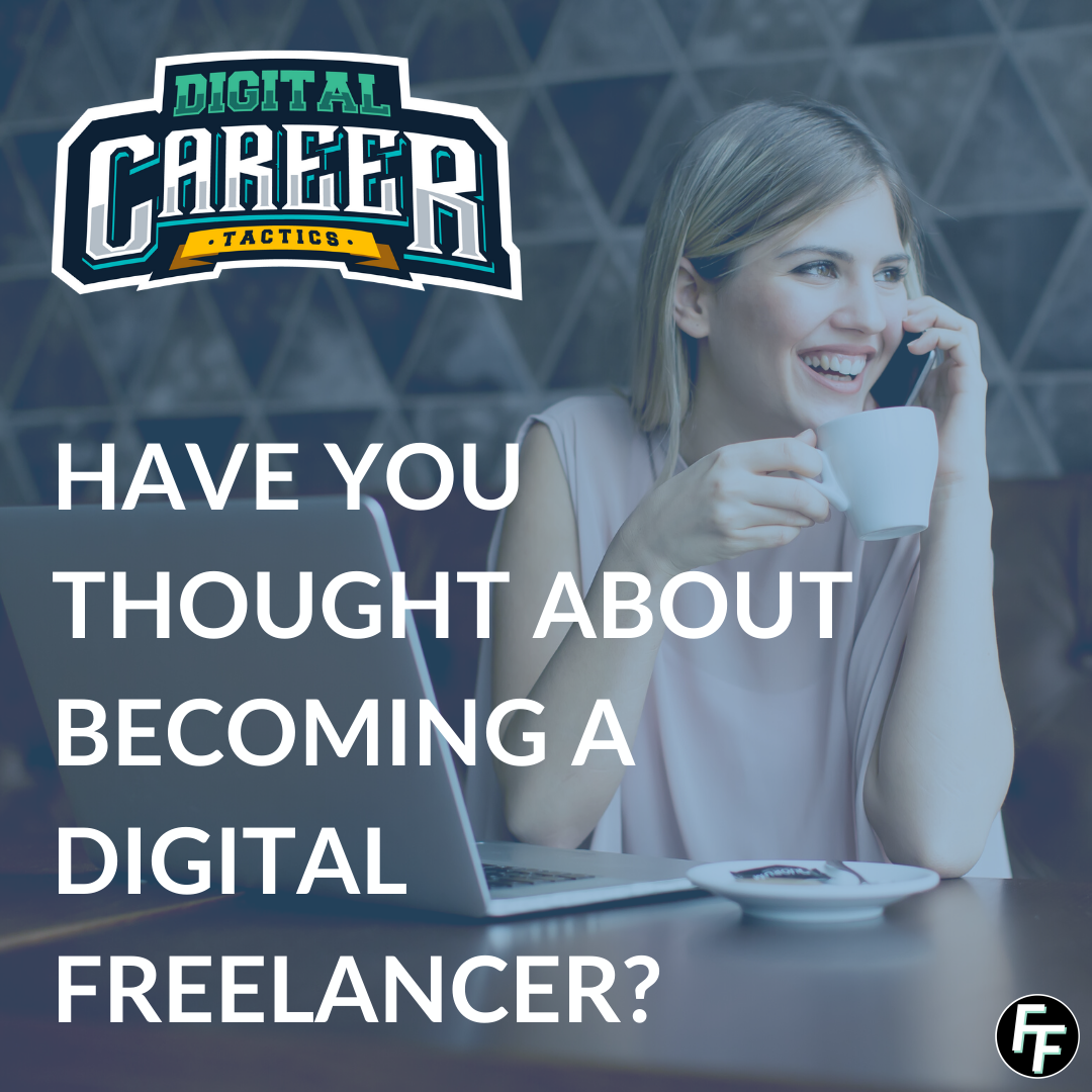 HAVE YOU THOUGHT ABOUT BECOMING A DIGITAL FREELANCER