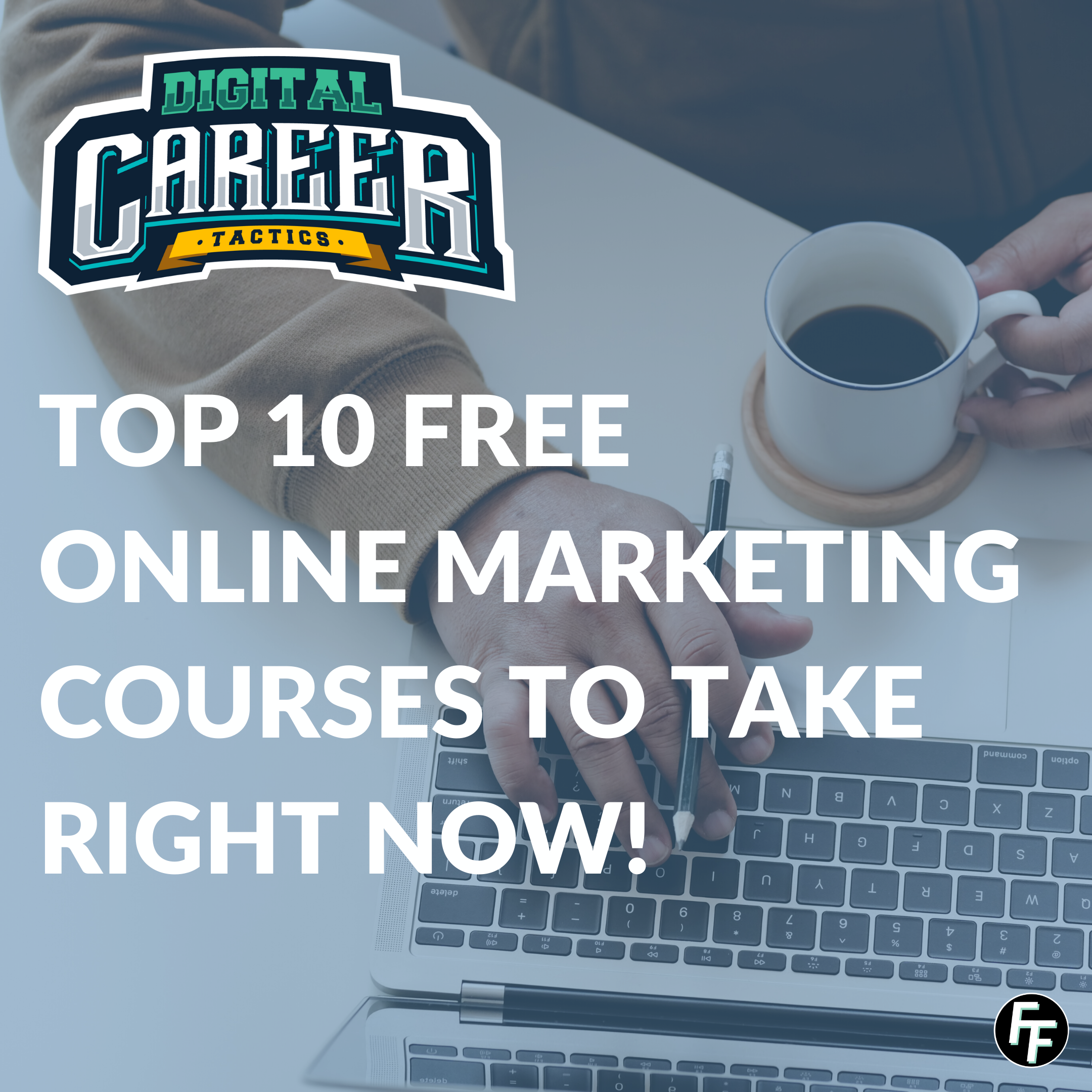 Top 10 digital online courses to take right now!
